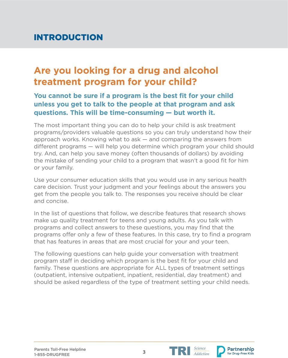 The most important thing you can do to help your child is ask treatment programs/providers valuable questions so you can truly understand how their approach works.
