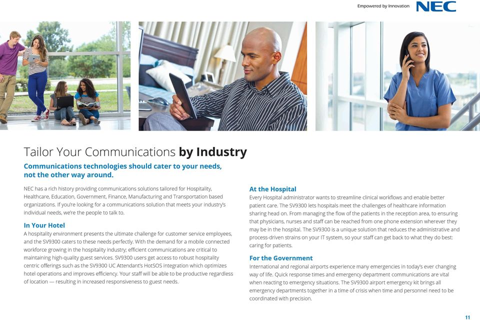 If you re looking for a communications solution that meets your industry s individual needs, we re the people to talk to.
