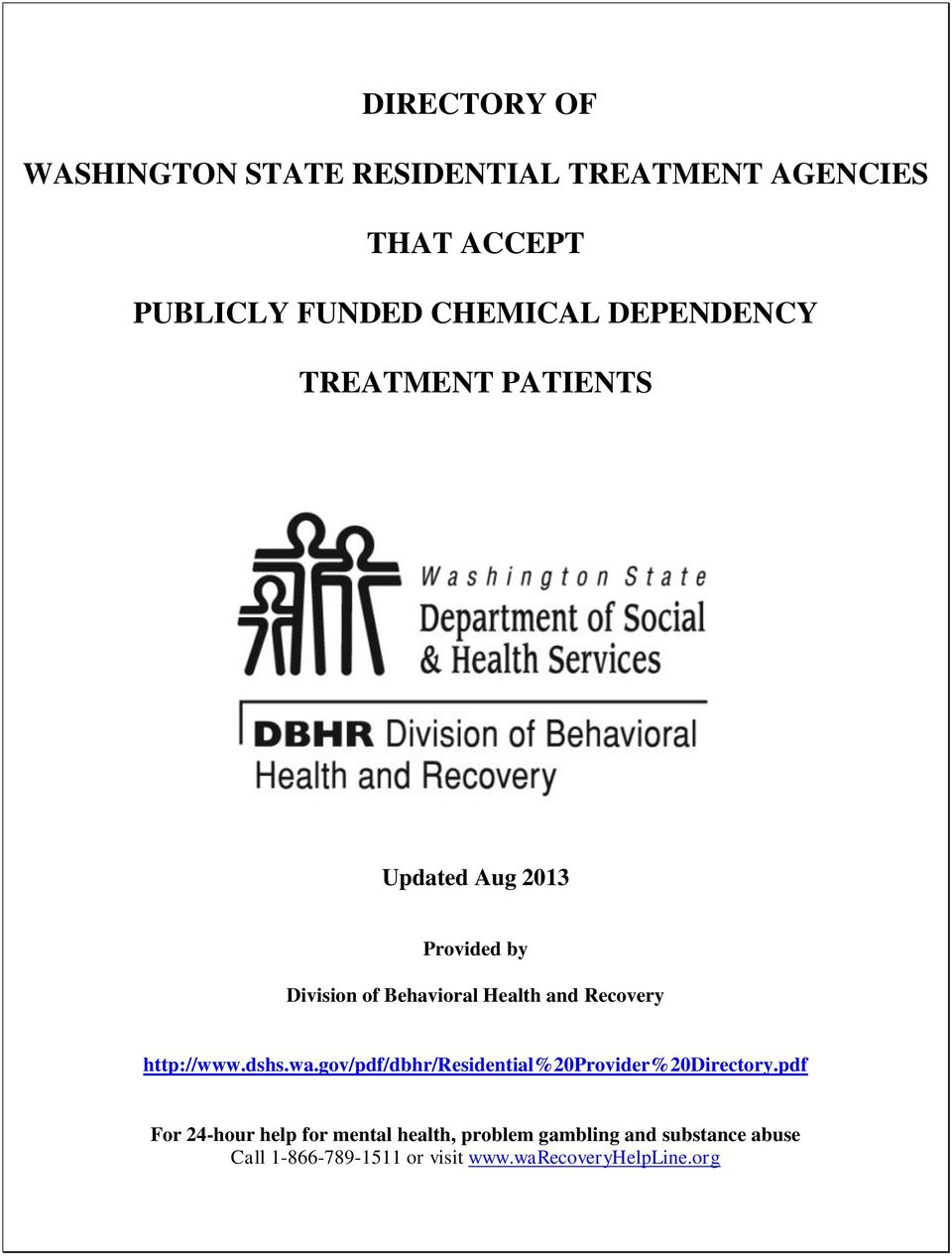 Recovery http://www.dshs.wa.gov/pdf/dbhr/residential%2provider%2directory.