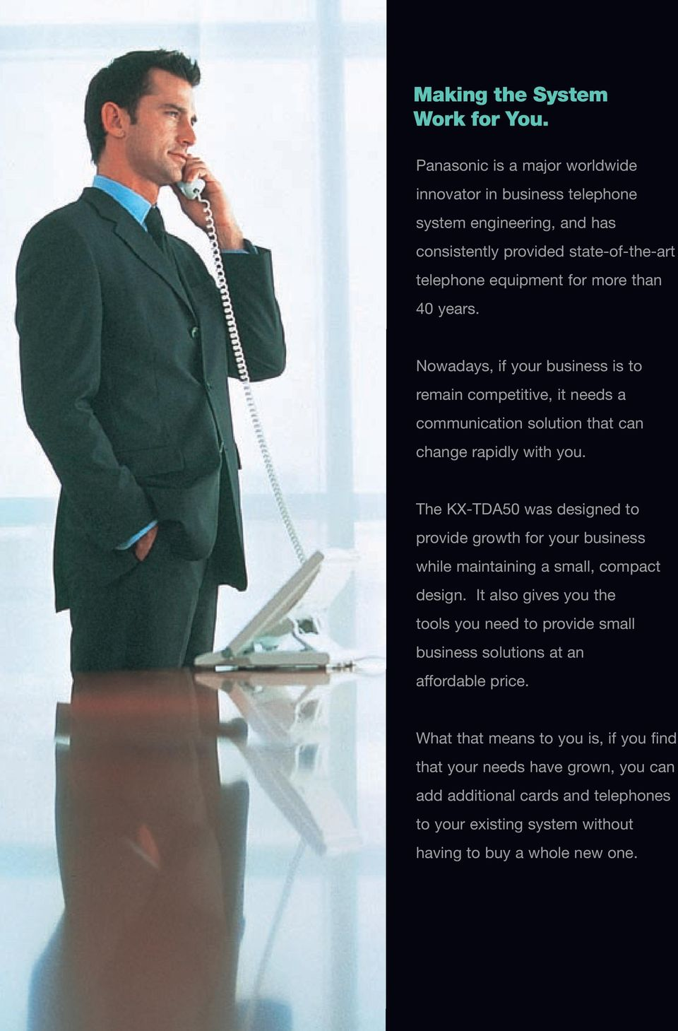 Nowadays, if your business is to remain competitive, it needs a communication solution that can change rapidly with you.