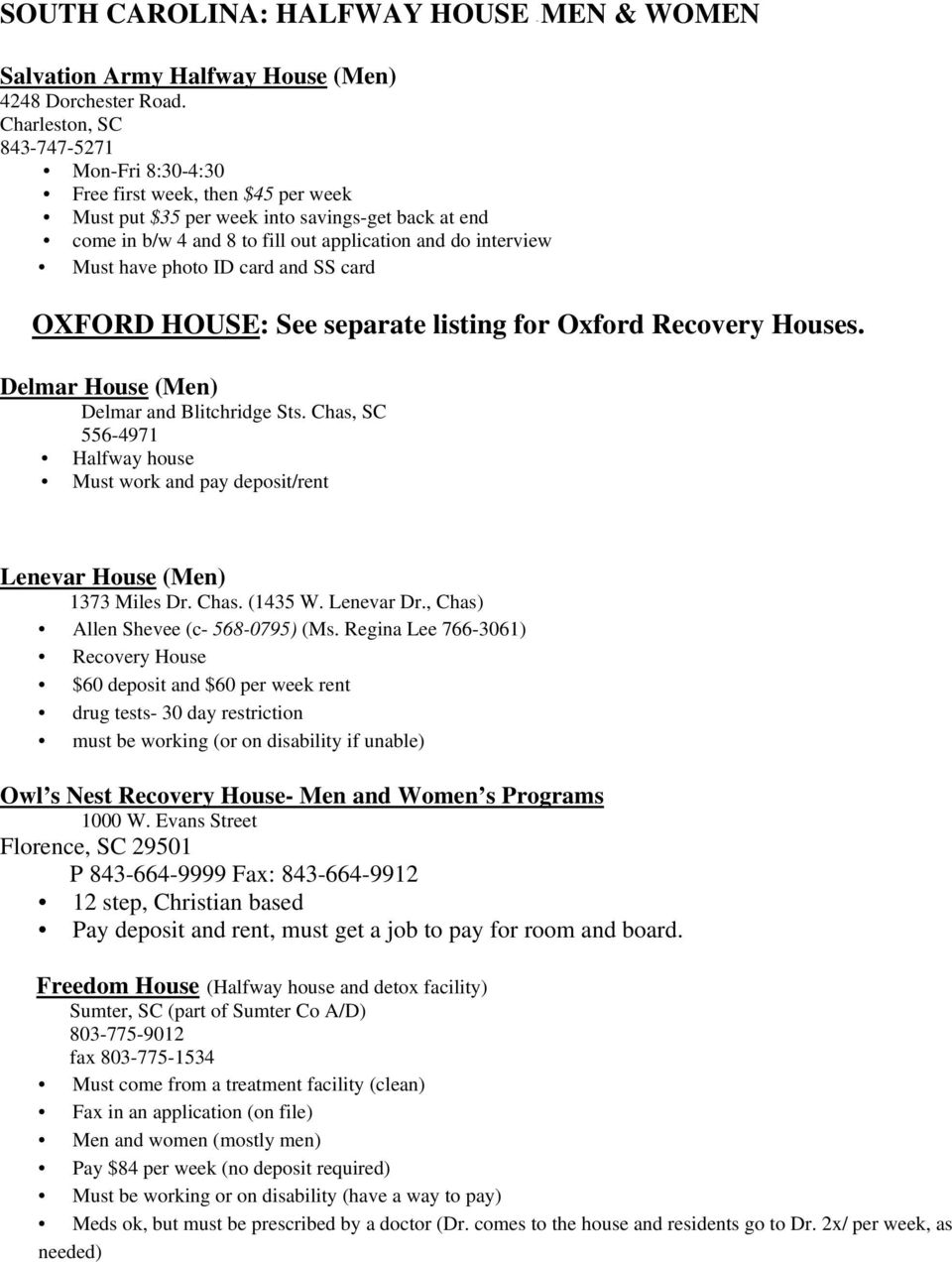 have photo ID card and SS card OXFORD HOUSE: See separate listing for Oxford Recovery Houses. Delmar House (Men) Delmar and Blitchridge Sts.