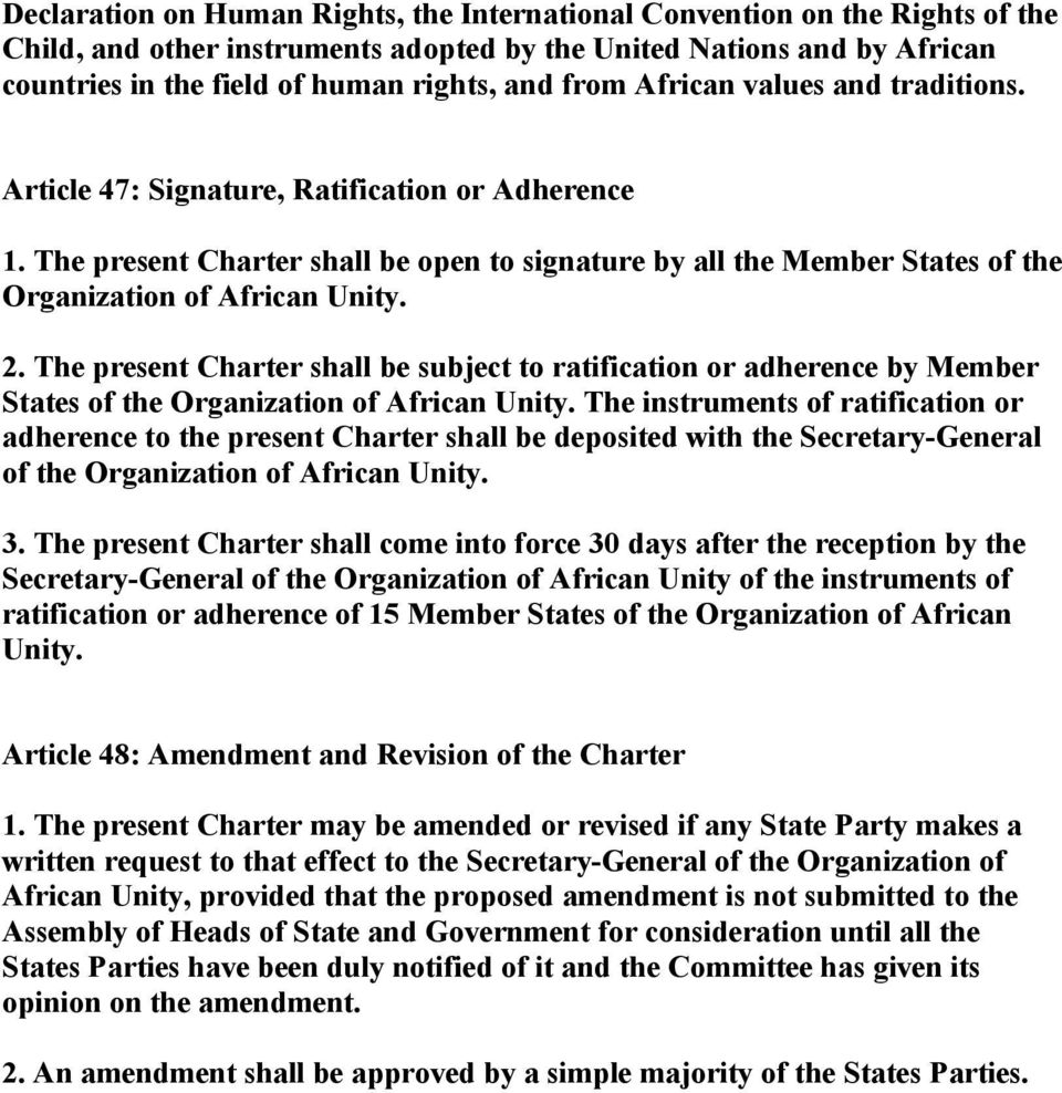 The present Charter shall be subject to ratification or adherence by Member States of the Organization of African Unity.
