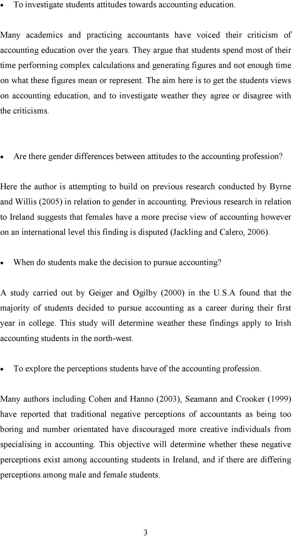what influences accounting student s attitudes towards the the aim here is to get the students views on accounting education and to investigate