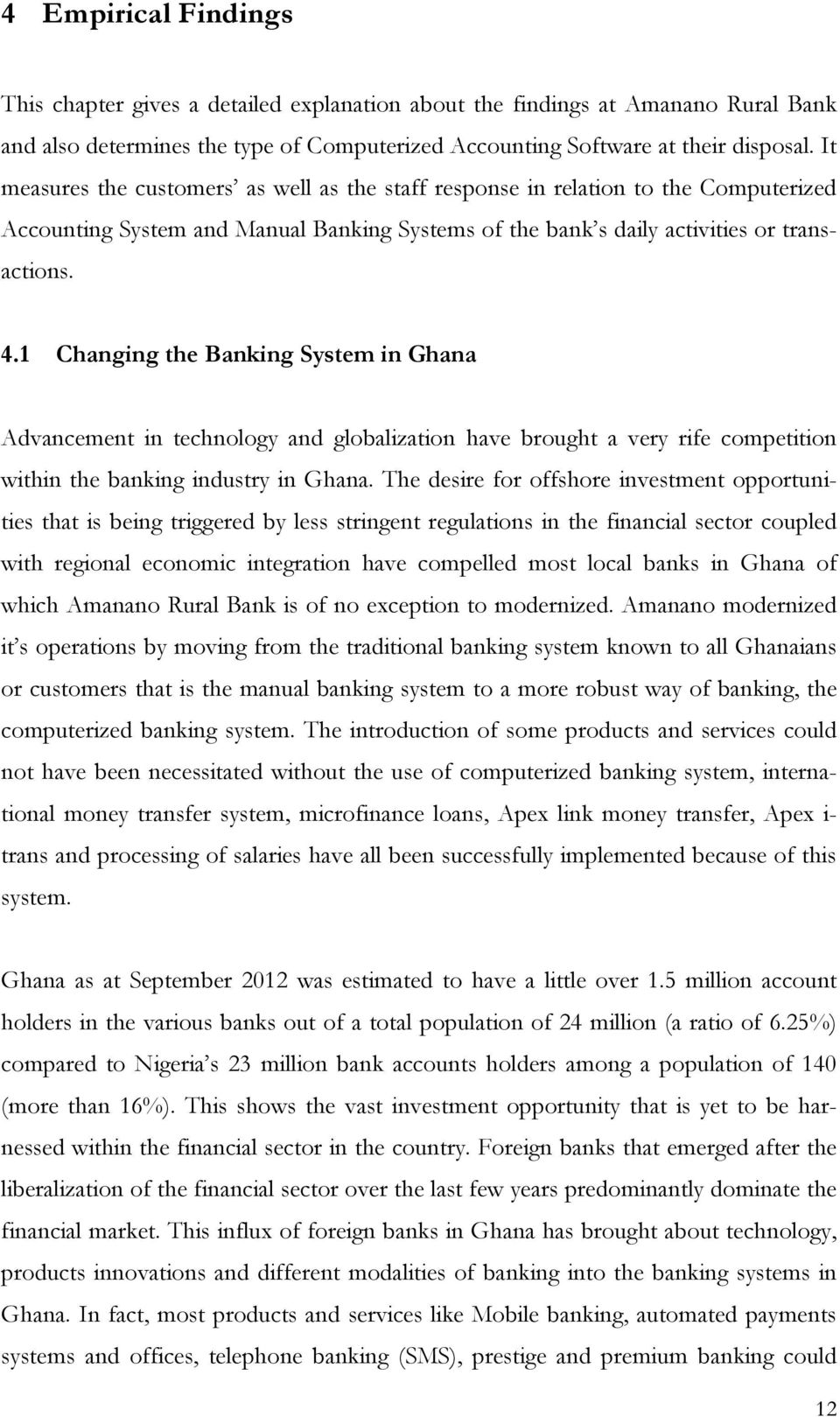 regulations within the ghanaian banking Changes of regulations of banks  part i - preliminary matters  the bank of ghana shall establish within its organisation, a banking supervision.