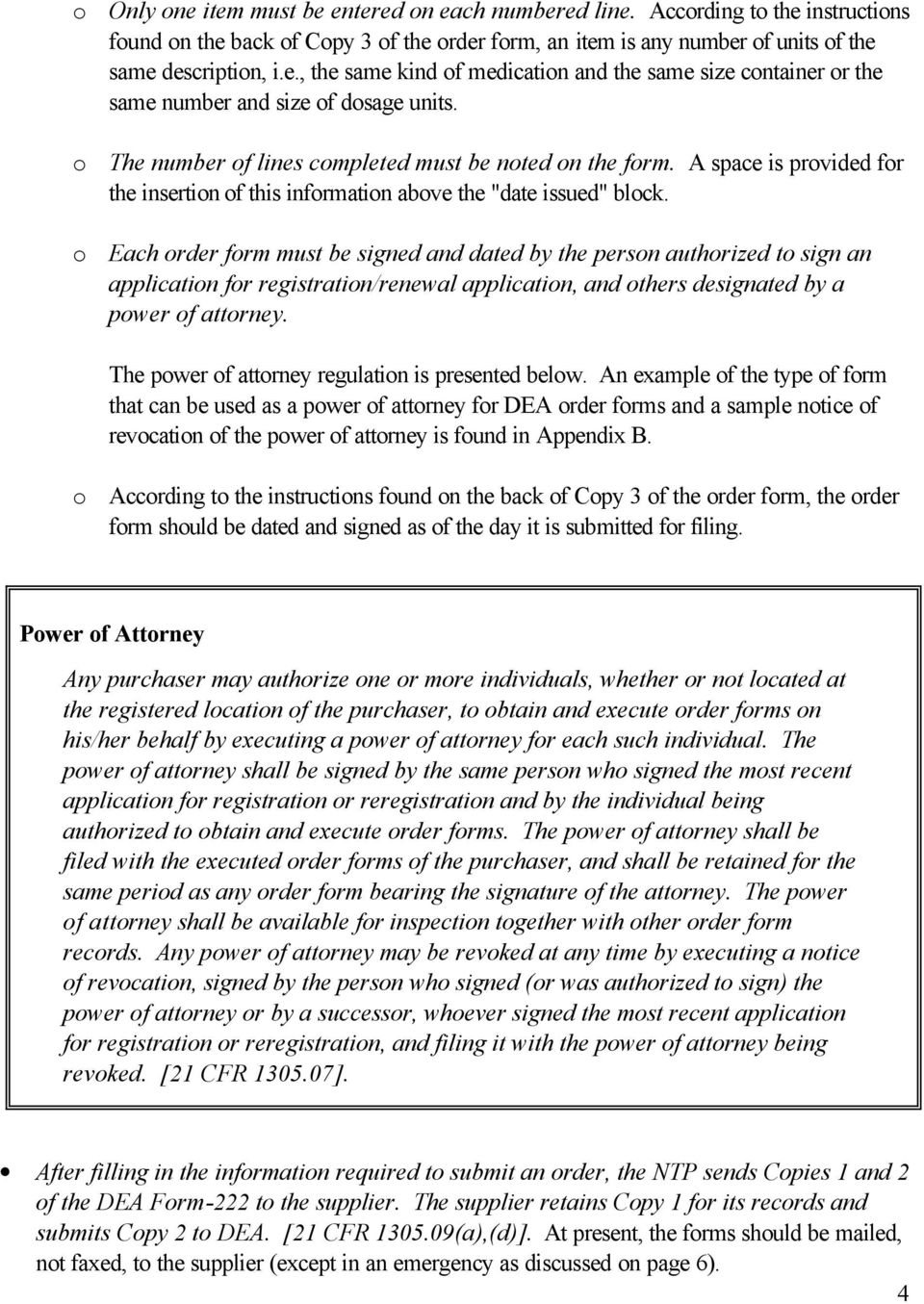 o Each order form must be signed and dated by the person authorized to sign an application for registration/renewal application, and others designated by a power of attorney.