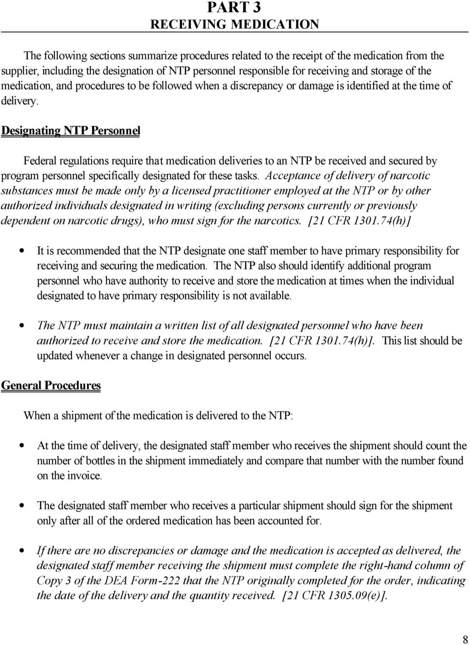 Designating NTP Personnel Federal regulations require that medication deliveries to an NTP be received and secured by program personnel specifically designated for these tasks.