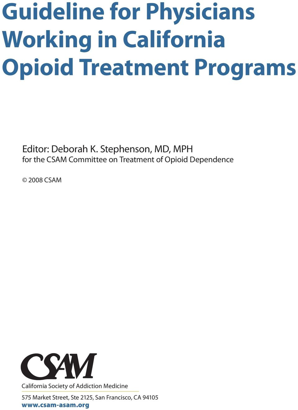 Stephenson, MD, MPH for the CSAM Committee on Treatment of Opioid