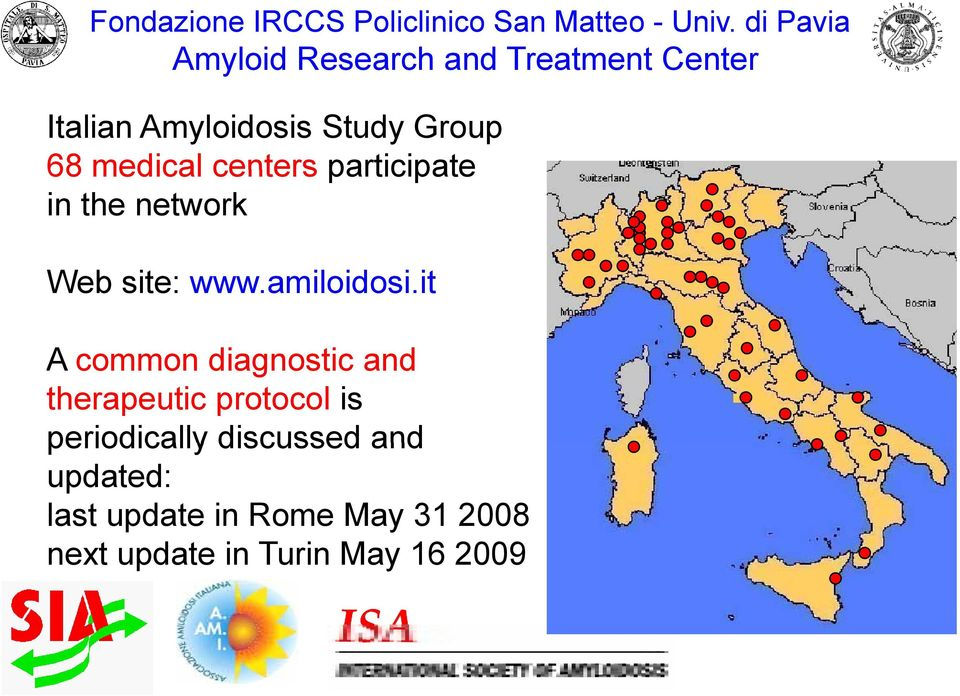 medical centers participate in the network Web site: www.amiloidosi.