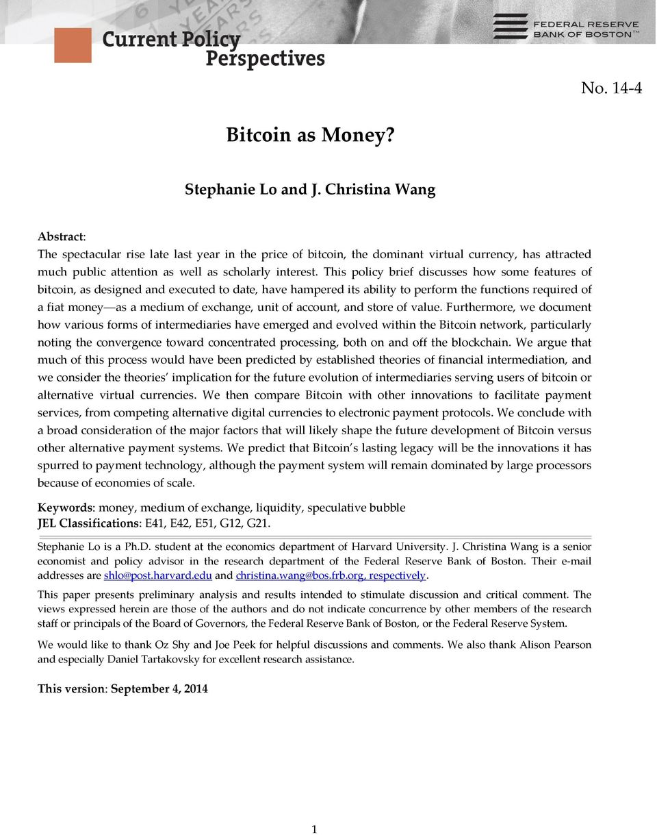 This policy brief discusses how some features of bitcoin, as designed and executed to date, have hampered its ability to perform the functions required of a fiat money as a medium of exchange, unit