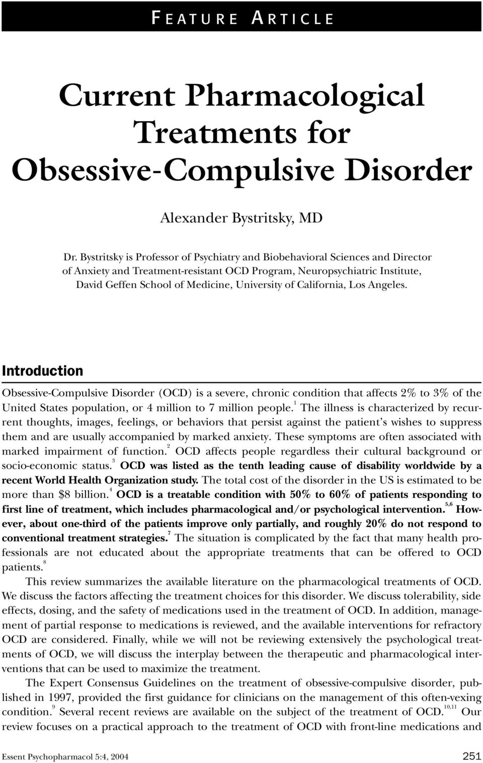 of California, Los Angeles. Introduction Obsessive-Compulsive Disorder (OCD) is a severe, chronic condition that affects 2% to 3% of the United States population, or 4 million to 7 million people.