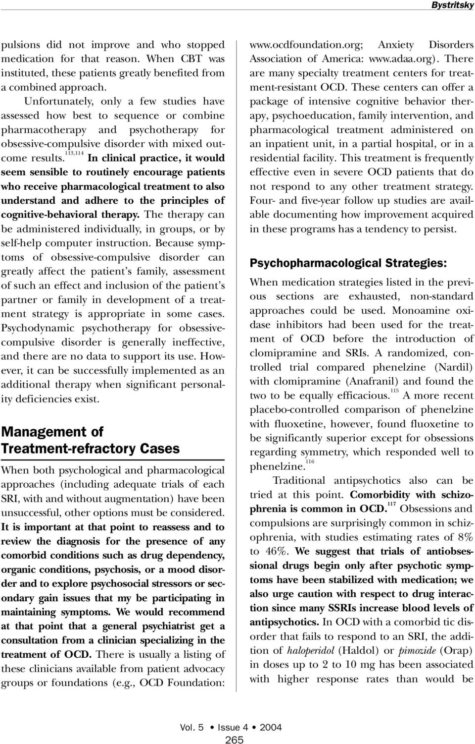 1 1 3, 1 1 4 In clinical practice, it would seem sensible to routinely encourage patients who receive pharmacological treatment to also understand and adhere to the principles of cognitive-behavioral