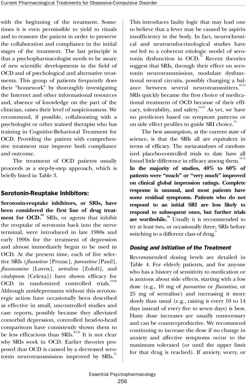 The last principle is that a psychopharmacologist needs to be aware of new scientific developments in the field of OCD and of psychological and alternative treatments.