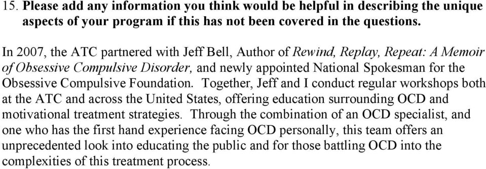 Foundation. Together, Jeff and I conduct regular workshops both at the ATC and across the United States, offering education surrounding OCD and motivational treatment strategies.