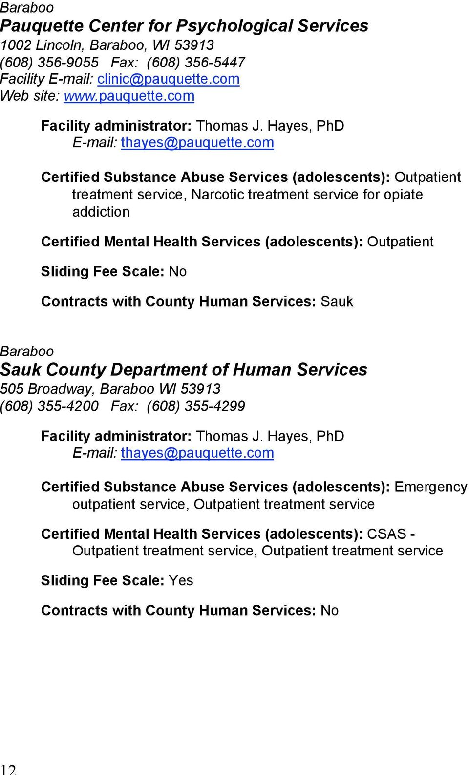 com, Narcotic for opiate addiction Certified Mental Health Services (adolescents): Outpatient Sliding Fee Scale: No Contracts with County Human Services: Sauk Baraboo Sauk County Department of