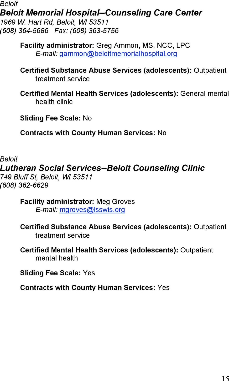 org Certified Mental Health Services (adolescents): General mental health clinic Sliding Fee Scale: No Beloit Lutheran Social Services--Beloit
