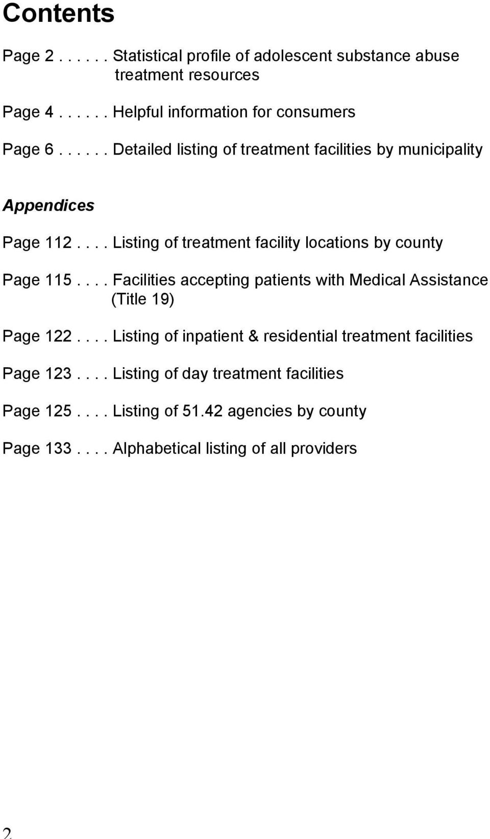 ... Facilities accepting patients with Medical Assistance (Title 19) Page 122.... Listing of inpatient & residential treatment facilities Page 123.