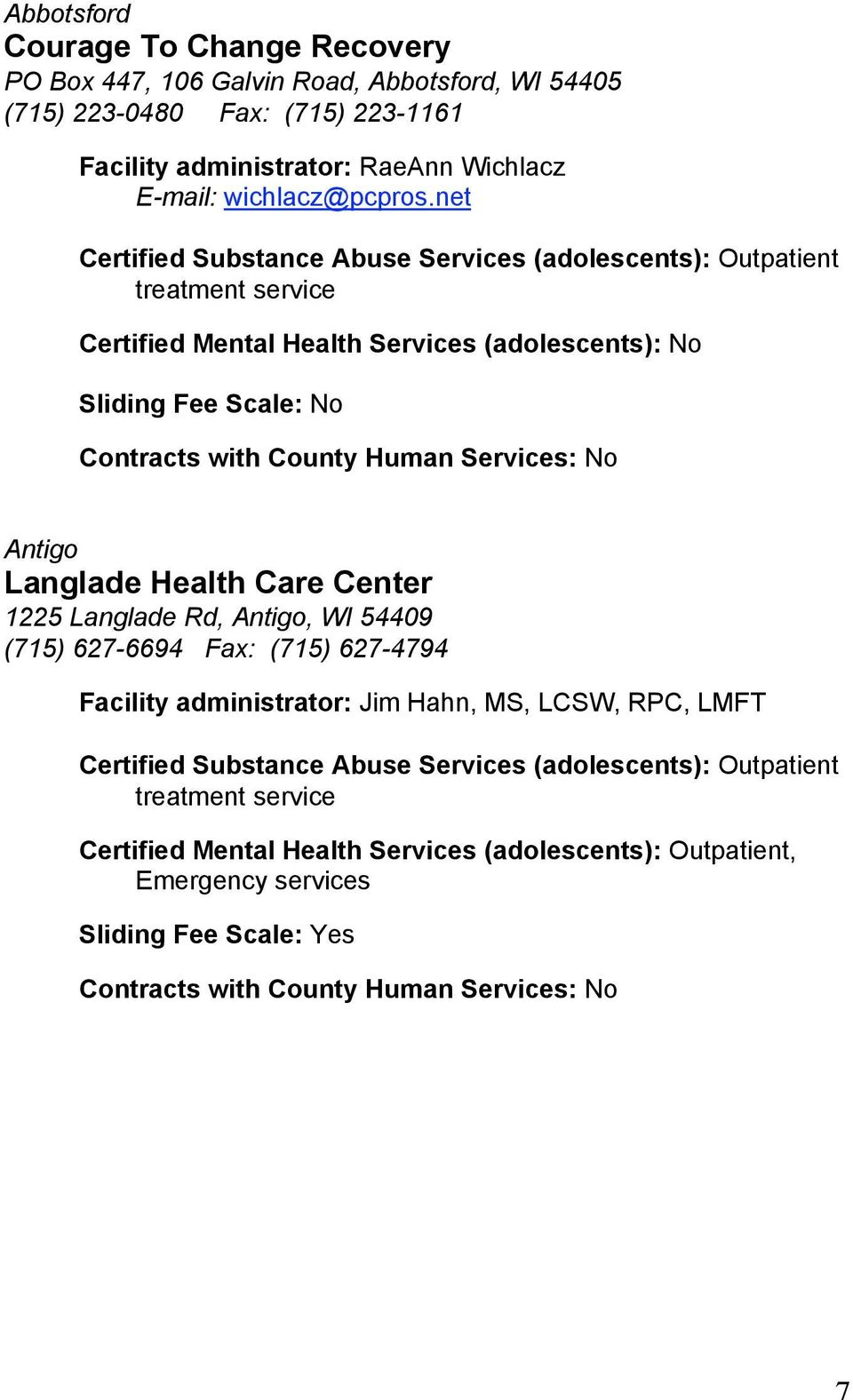 net Certified Mental Health Services (adolescents): No Sliding Fee Scale: No Antigo Langlade Health Care Center 1225 Langlade