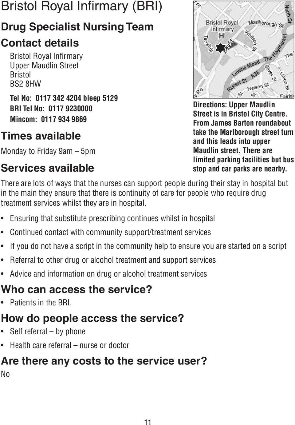 that there is continuity of care for people who require drug treatment services whilst they are in hospital.