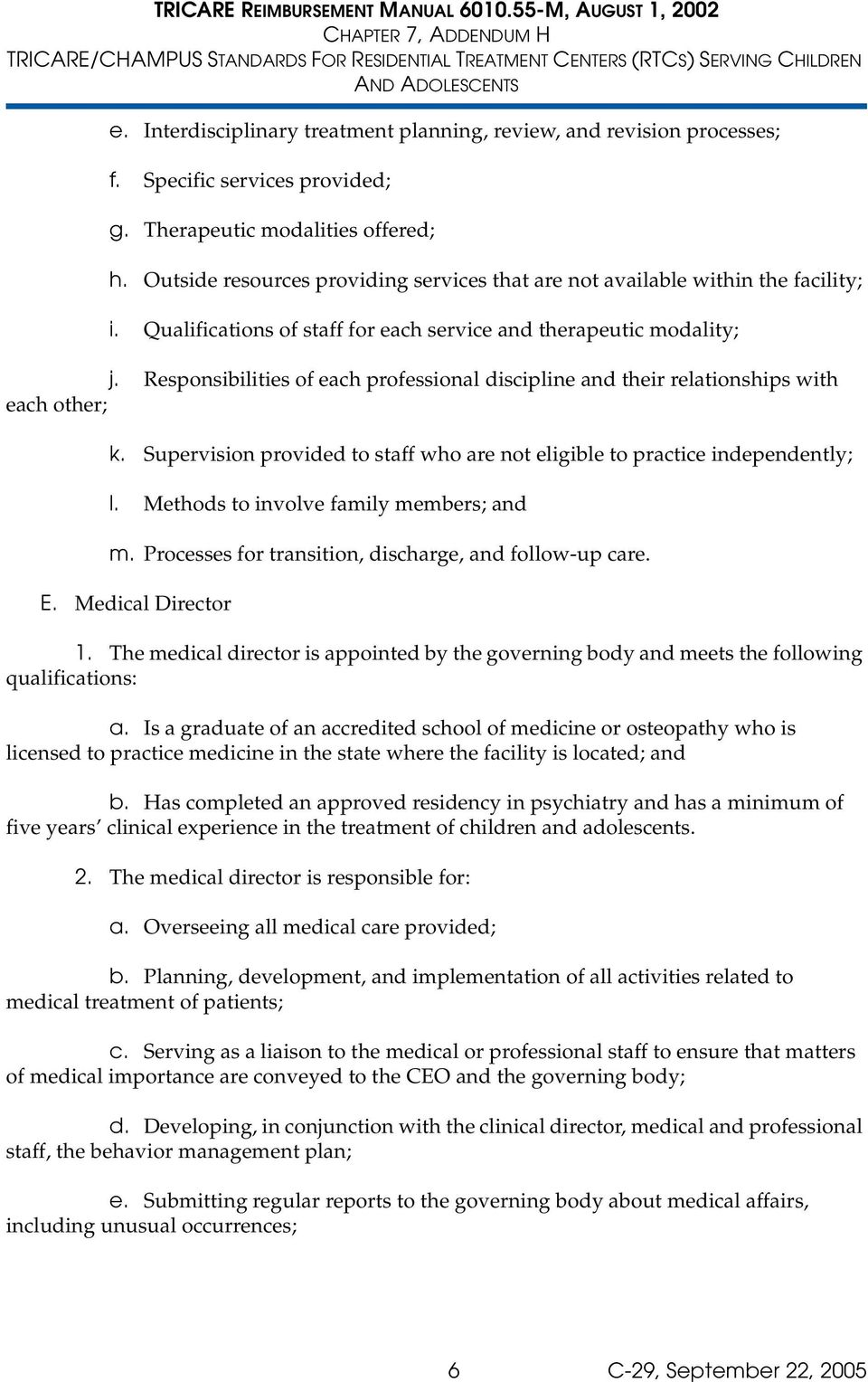 Responsibilities of each professional discipline and their relationships with each other; k. Supervision provided to staff who are not eligible to practice independently; l.