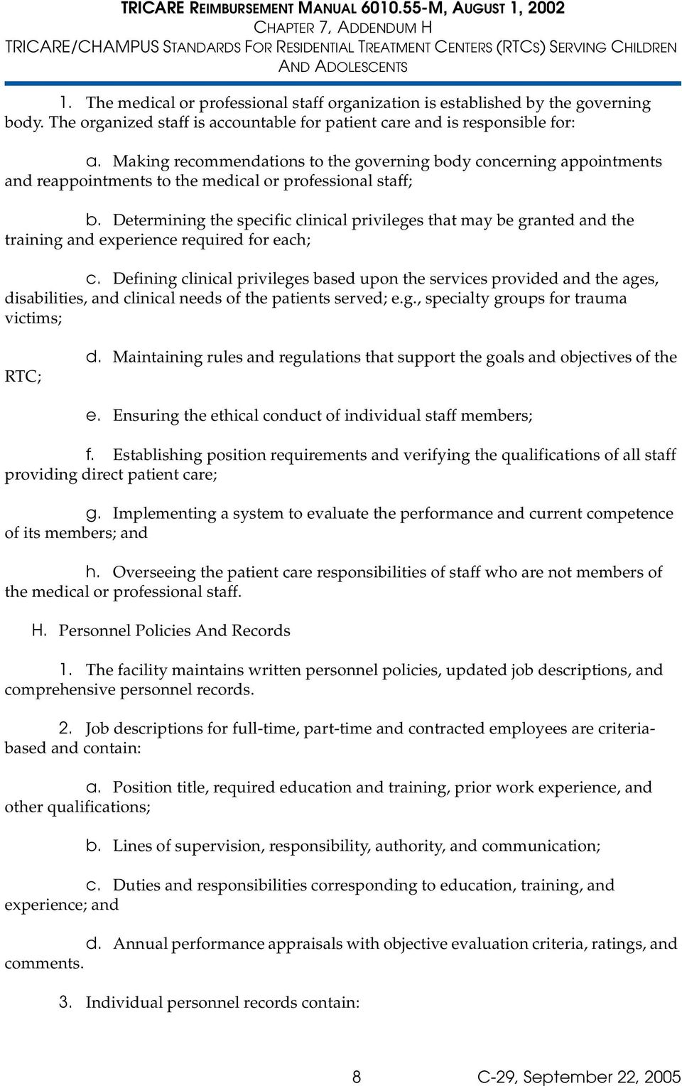 Determining the specific clinical privileges that may be granted and the training and experience required for each; c.