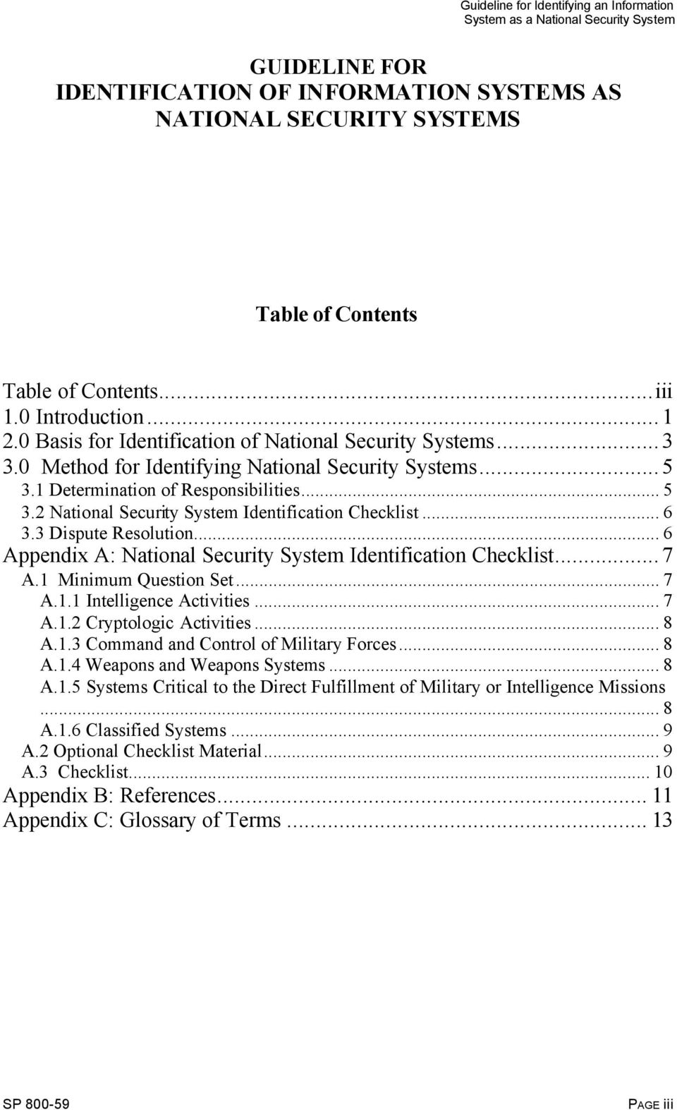 2 National Security System Identification Checklist... 6 3.3 Dispute Resolution... 6 Appendix A: National Security System Identification Checklist...7 A.1 Minimum Question Set... 7 A.1.1 Intelligence Activities.