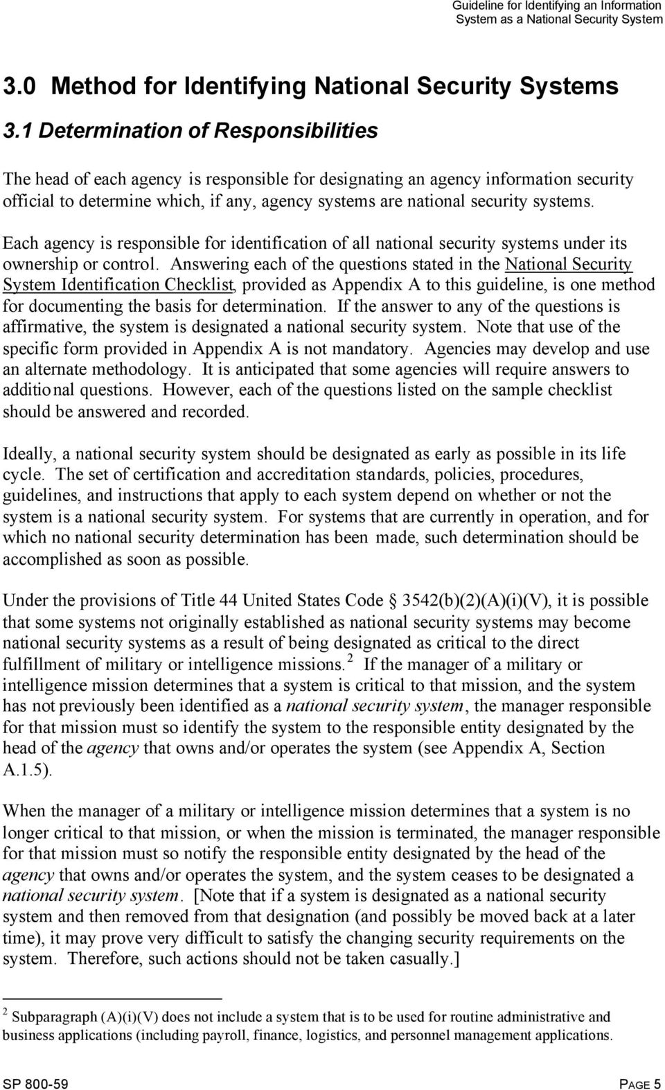 systems. Each agency is responsible for identification of all national security systems under its ownership or control.