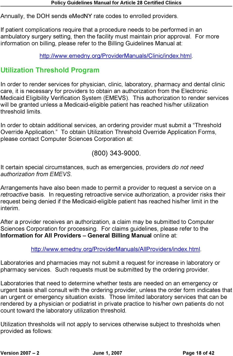 For more information on billing, please refer to the Billing Guidelines Manual at: http://www.emedny.org/providermanuals/clinic/index.html.