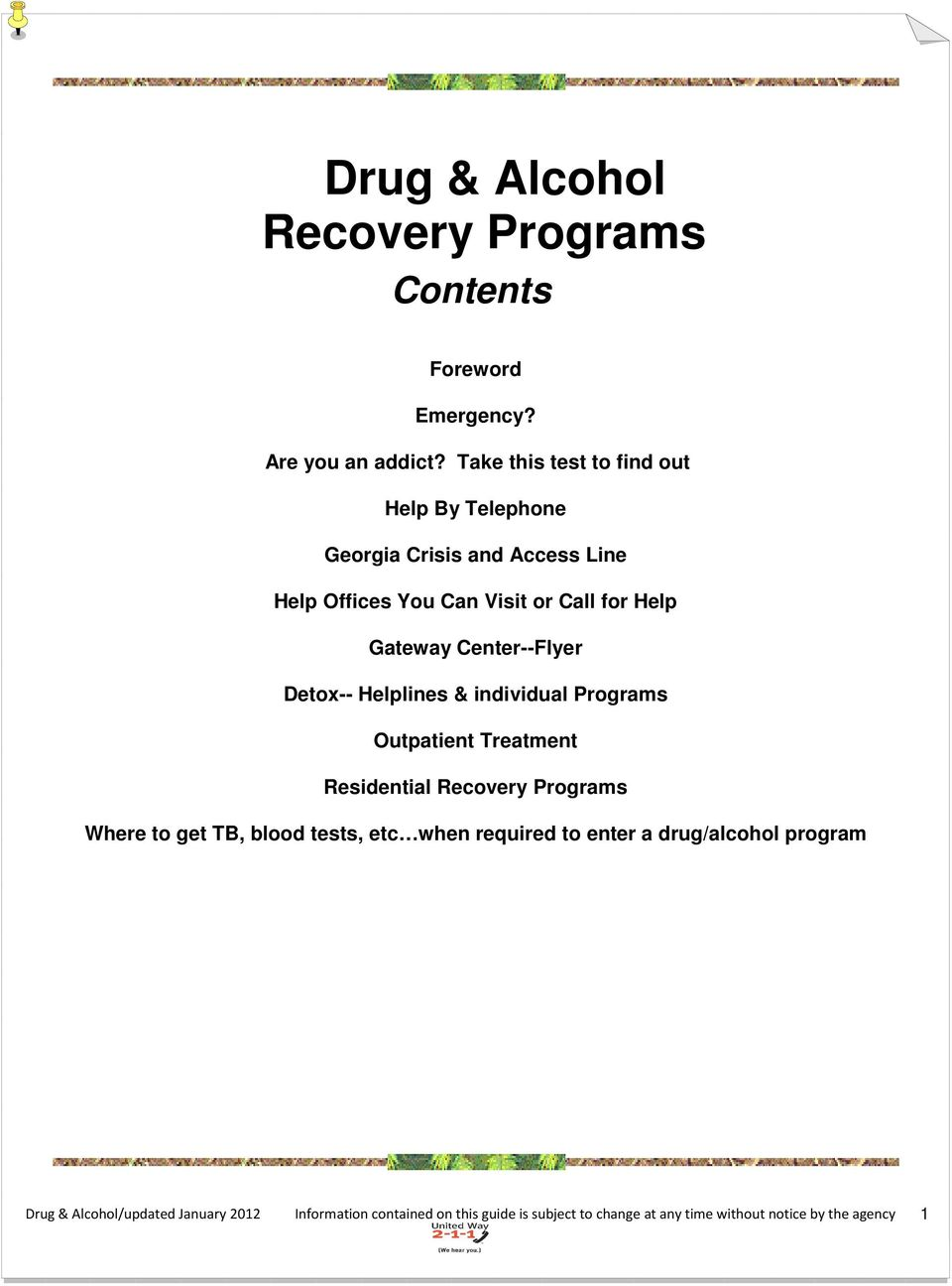 Center--Flyer Detox-- Helplines & individual Programs Outpatient Treatment Residential Recovery Programs Where to get TB, blood