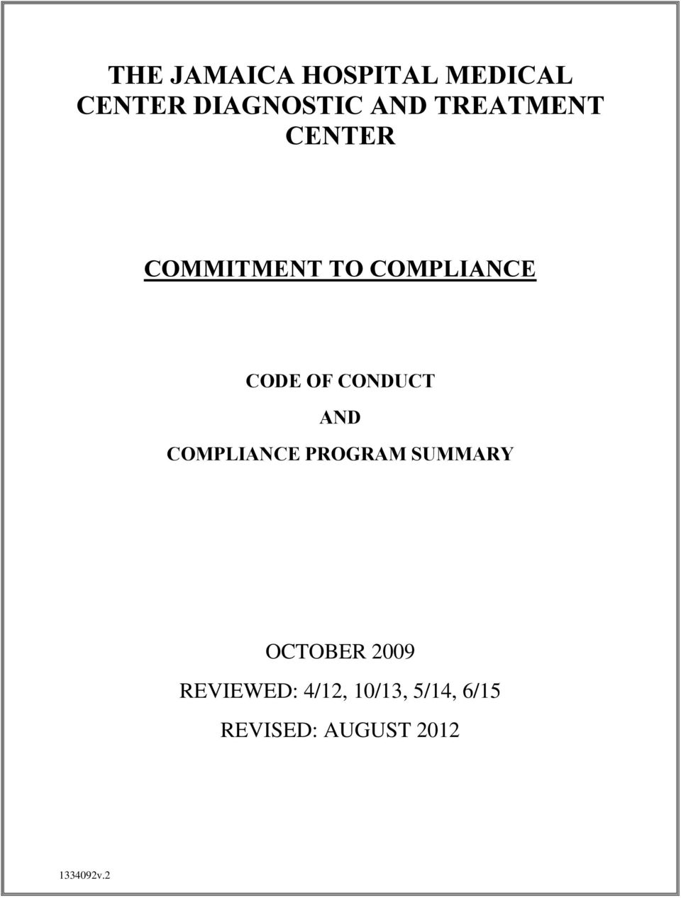 CONDUCT AND COMPLIANCE PROGRAM SUMMARY OCTOBER 2009