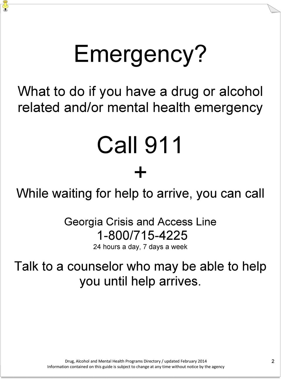emergency Call 911 + While waiting for help to arrive, you can call