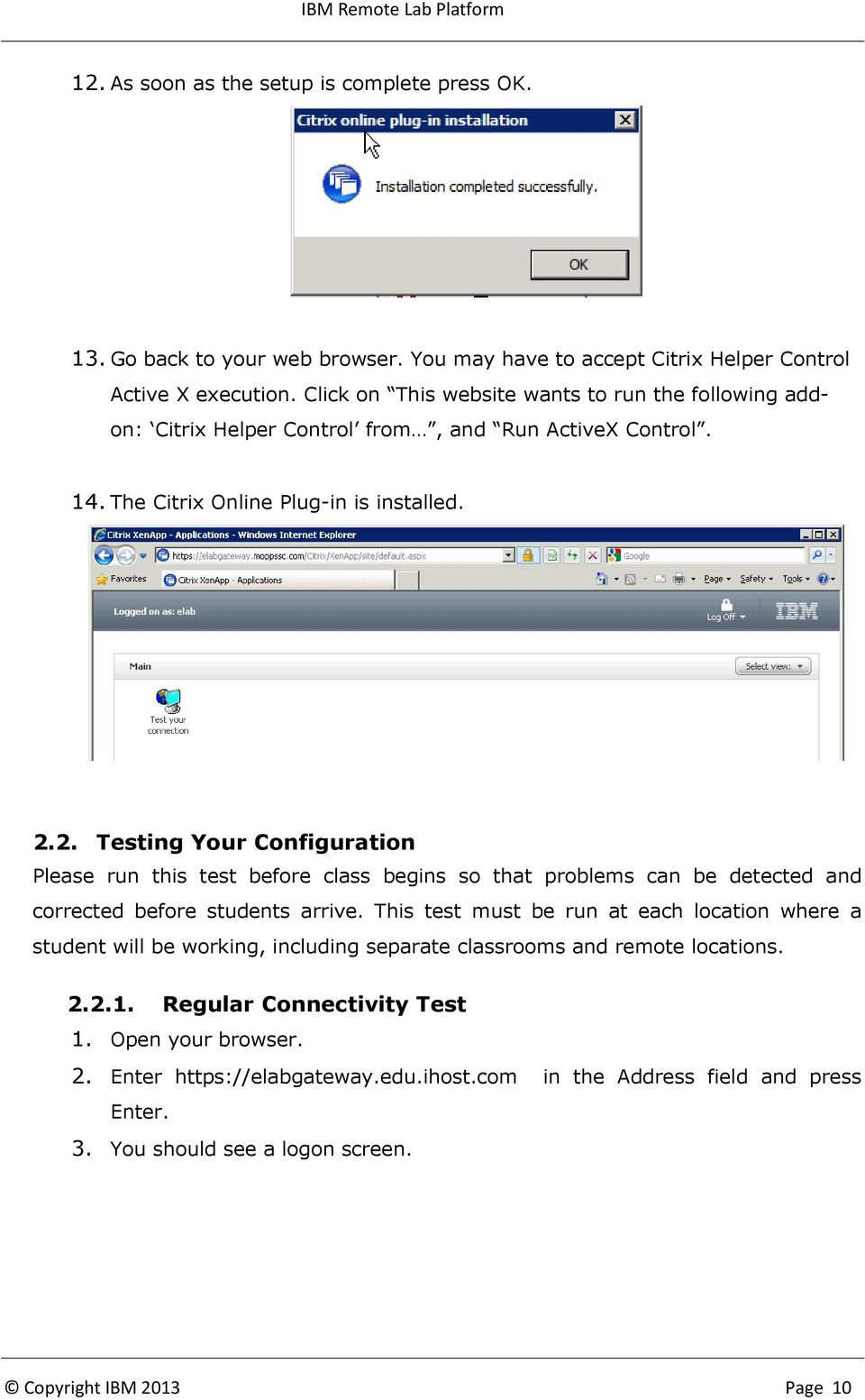 2. Testing Your Configuration Please run this test before class begins so that problems can be detected and corrected before students arrive.