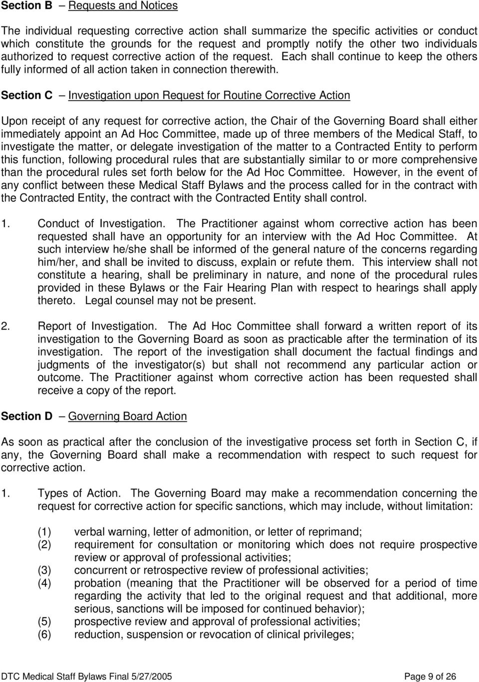 Section C Investigation upon Request for Routine Corrective Action Upon receipt of any request for corrective action, the Chair of the Governing Board shall either immediately appoint an Ad Hoc