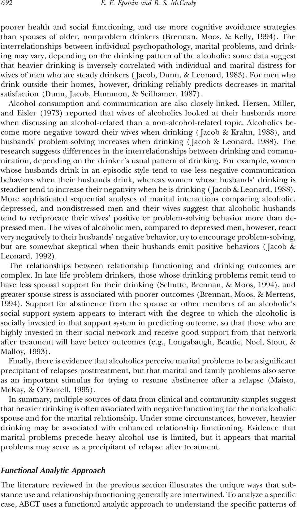 inversely correlated with individual and marital distress for wives of men who are steady drinkers ( Jacob, Dunn, & Leonard, 1983).