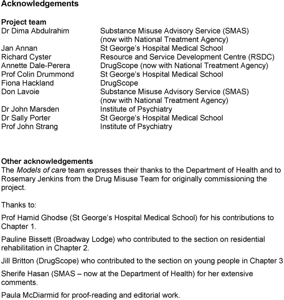 St George s Hospital Medical School DrugScope Substance Misuse Advisory Service (SMAS) (now with National Treatment Agency) Institute of Psychiatry St George s Hospital Medical School Institute of