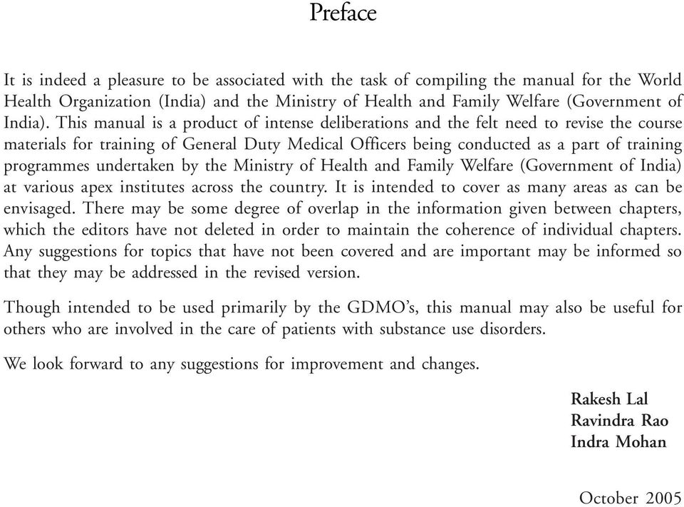 undertaken by the Ministry of Health and Family Welfare (Government of India) at various apex institutes across the country. It is intended to cover as many areas as can be envisaged.