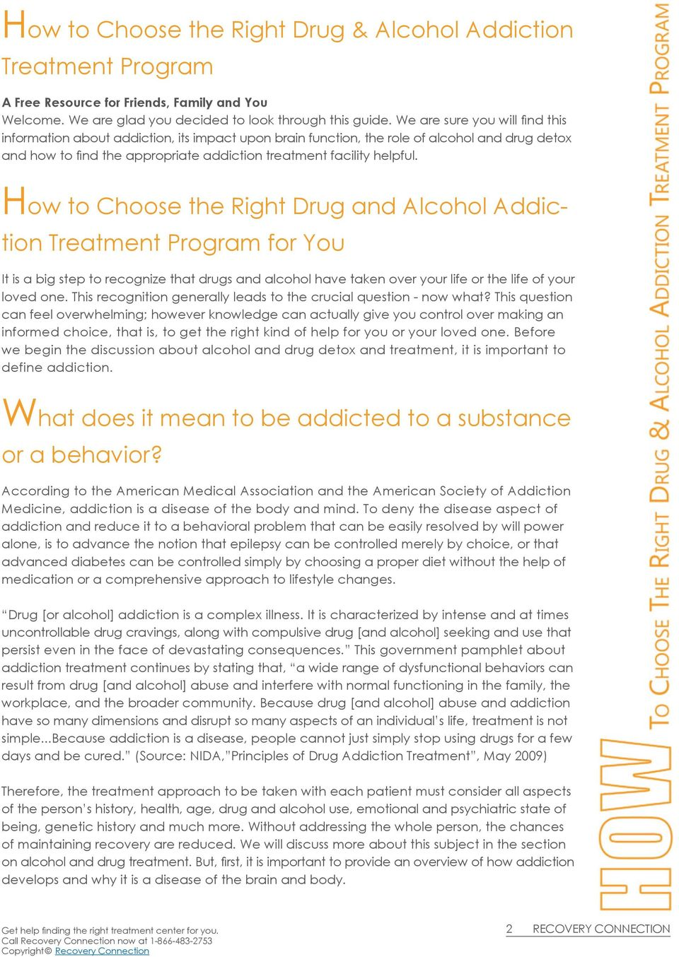 How to Choose the Right Drug and Alcohol Addiction Treatment Program for You It is a big step to recognize that drugs and alcohol have taken over your life or the life of your loved one.