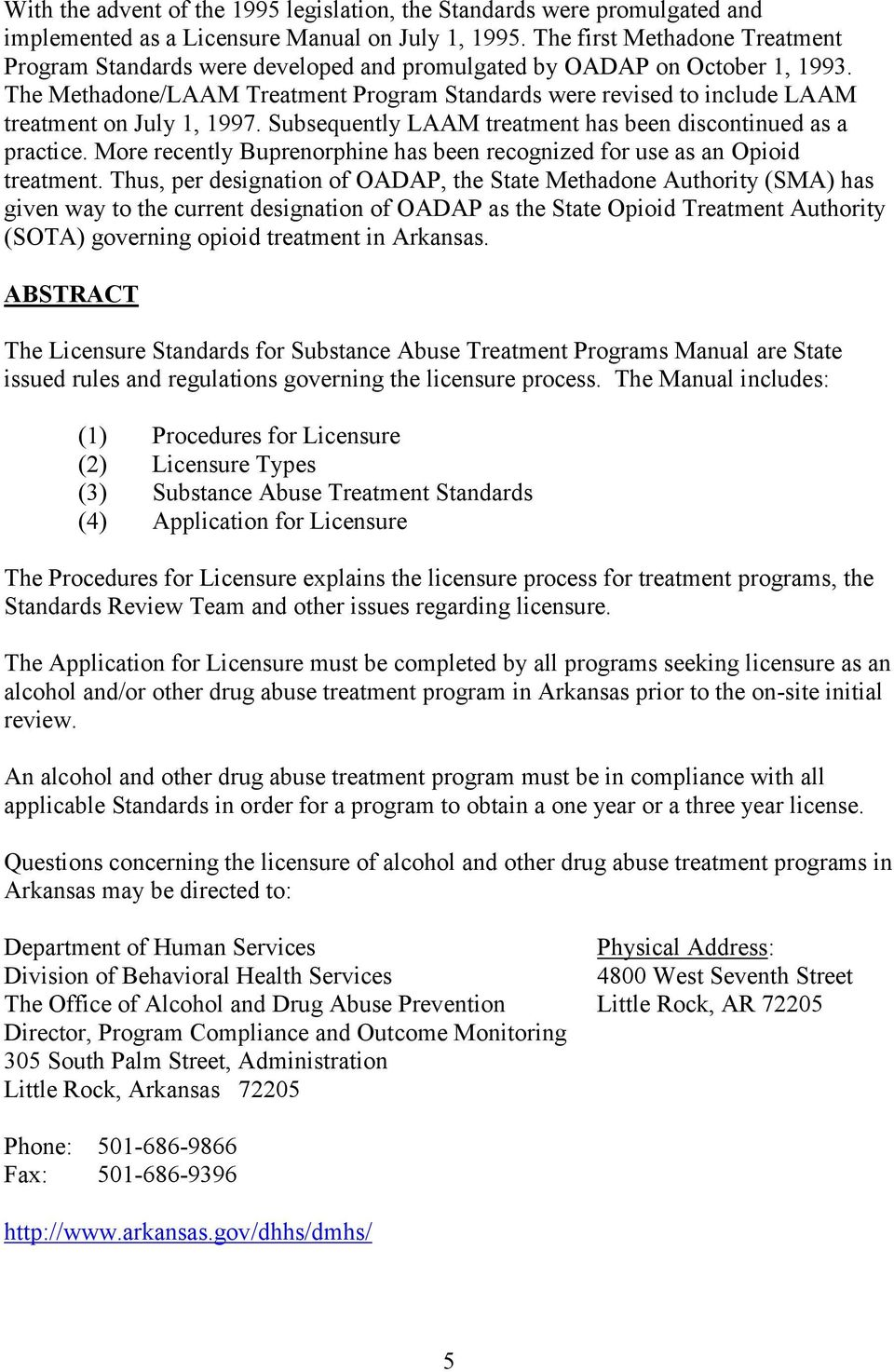 The Methadone/LAAM Treatment Program Standards were revised to include LAAM treatment on July 1, 1997. Subsequently LAAM treatment has been discontinued as a practice.