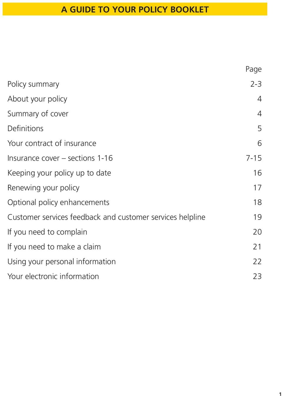 policy 17 Optional policy enhancements 18 Customer services feedback and customer services helpline 19 If you