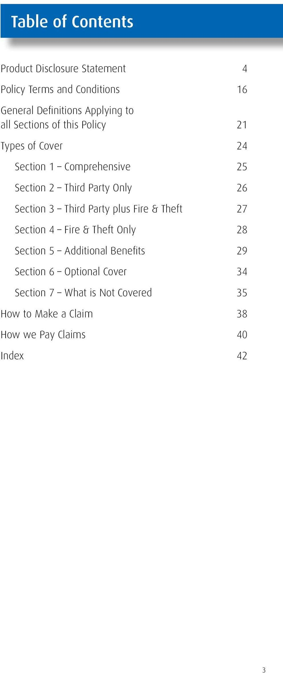 Section 3 Third Party plus Fire & Theft 27 Section 4 Fire & Theft Only 28 Section 5 Additional Benefits 29
