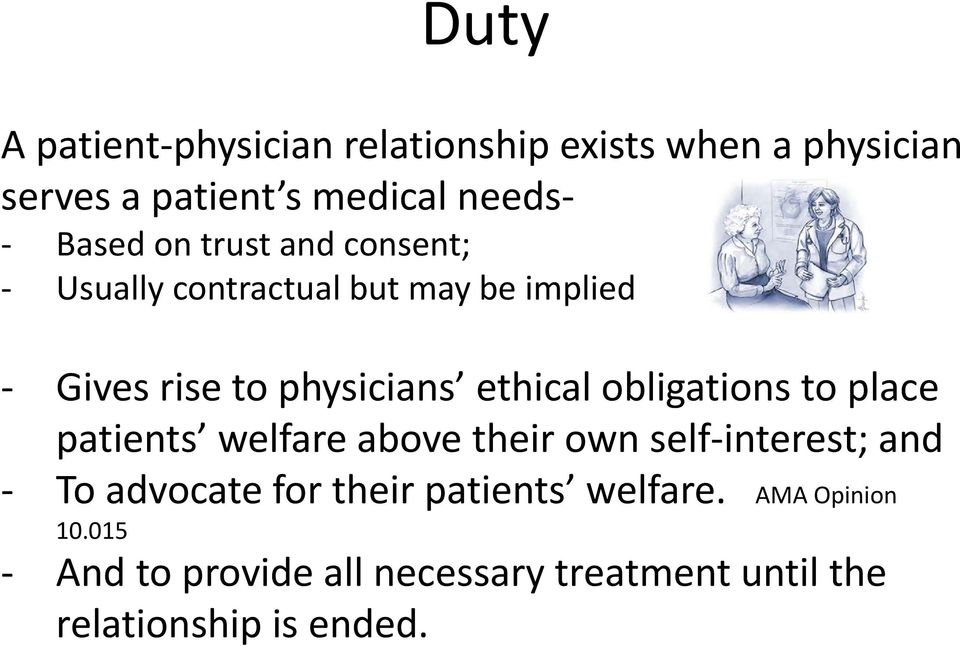 obligations to place patients welfare above their own self interest; and To advocate for their
