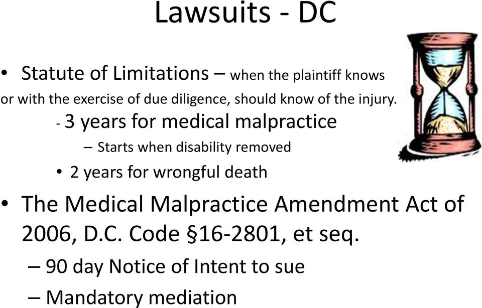 3 years for medical malpractice Starts when disability removed 2years for wrongful