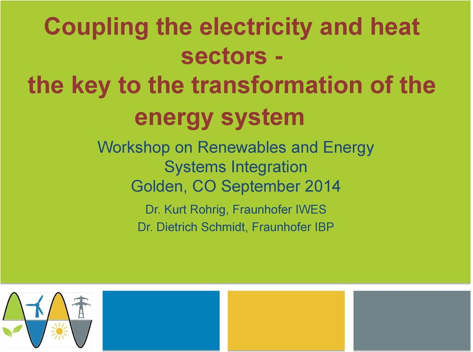 and Energy Systems Integration Golden, CO September 2014 Dr.