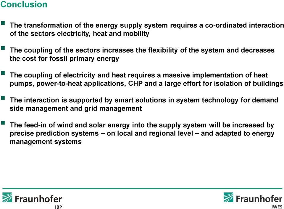 applications, CHP and a large effort for isolation of buildings The interaction is supported by smart solutions in system technology for demand side management and grid