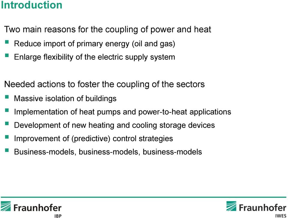 isolation of buildings Implementation of heat pumps and power-to-heat applications Development of new heating and