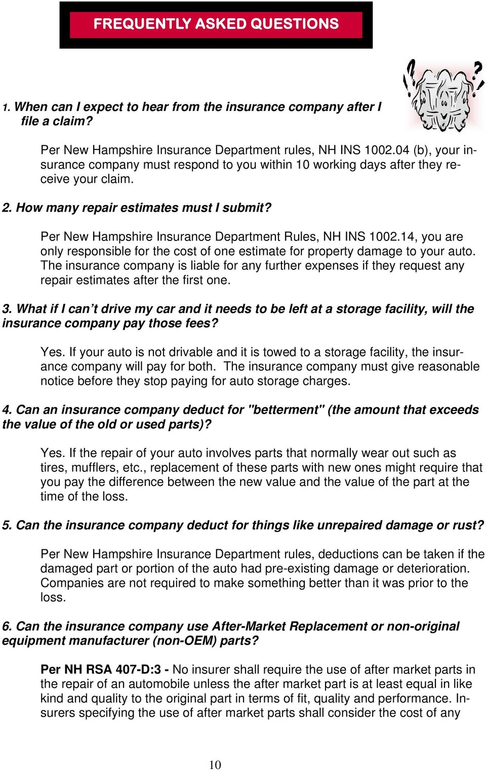 Per New Hampshire Insurance Department Rules, NH INS 1002.14, you are only responsible for the cost of one estimate for property damage to your auto.