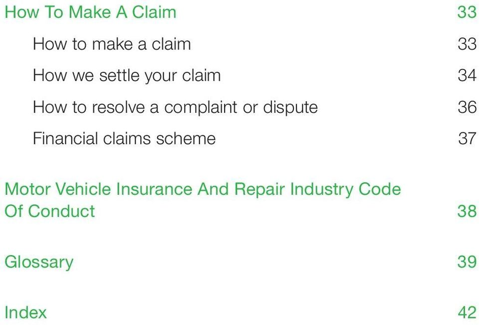 dispute 36 Financial claims scheme 37 Motor Vehicle