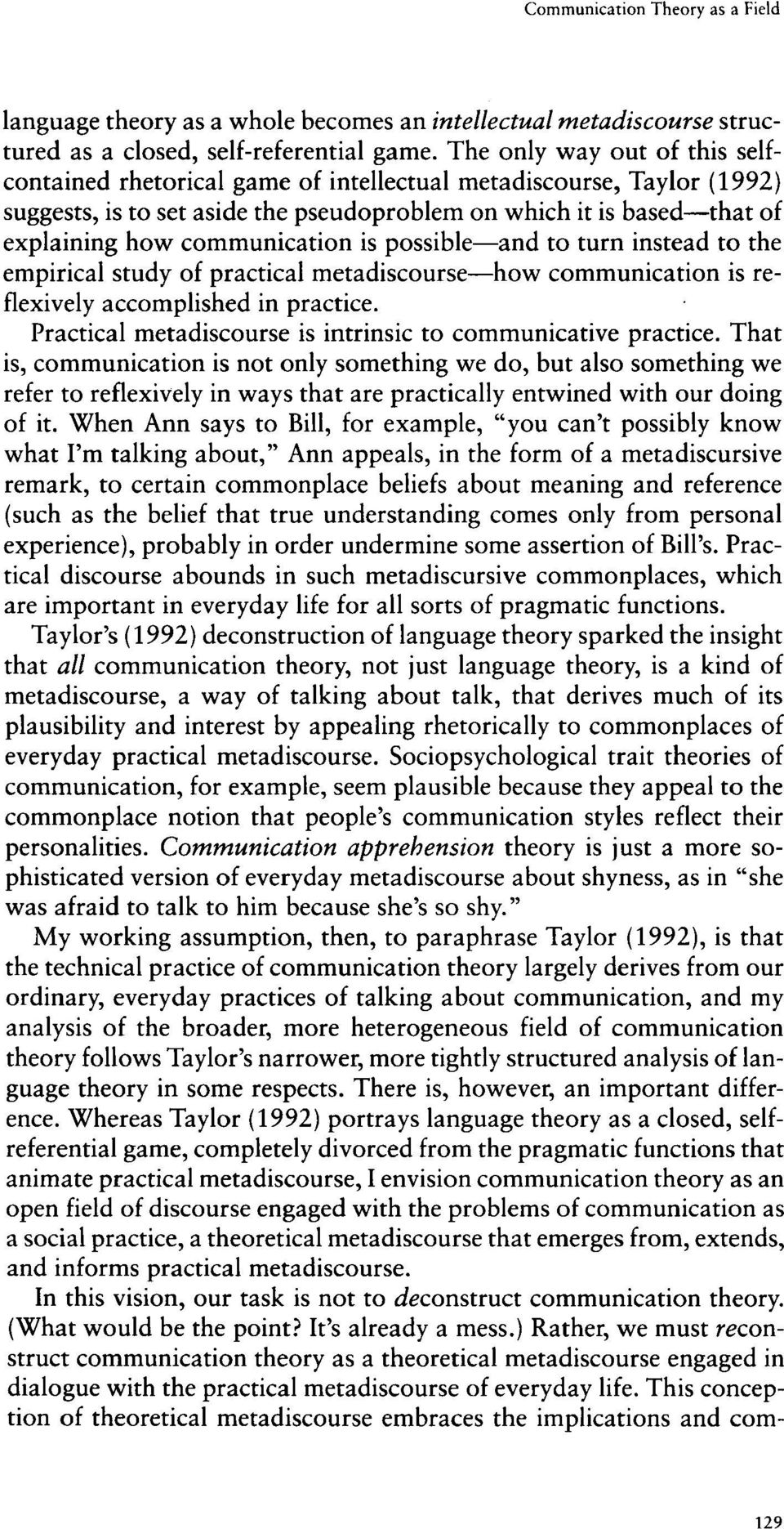 communication is possible-and to turn instead to the empirical study of practical metadiscourse-how communication is reflexively accomplished in practice.