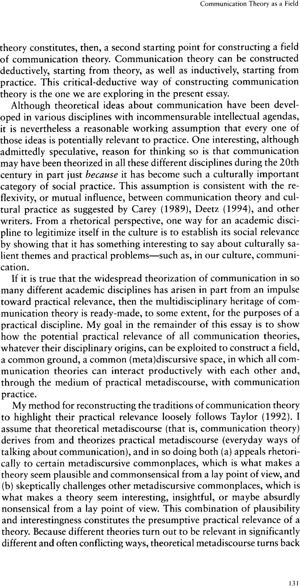 This critical-deductive way of constructing communication theory is the one we are exploring in the present essay.