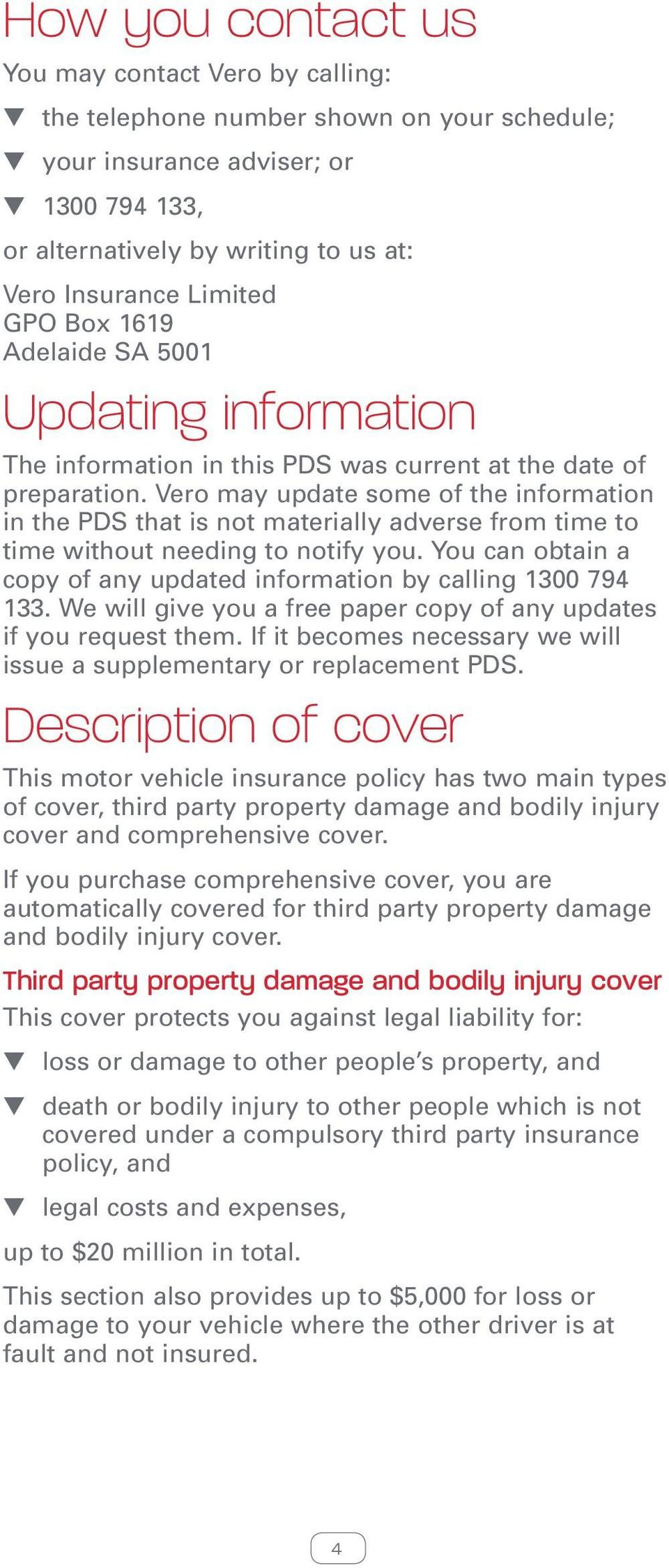 Vero may update some of the information in the PDS that is not materially adverse from time to time without needing to notify you.