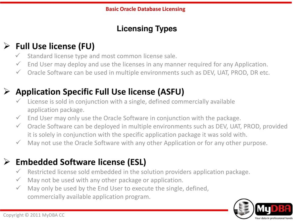 Application Specific Full Use license (ASFU) License is sold in conjunction with a single, defined commercially available application package.